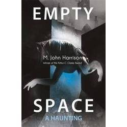Empty Space - A Haunting by-M John Harrison-hardback