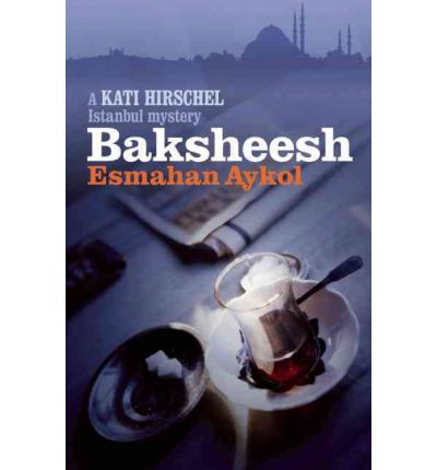 Baksheesh by Esmahan Aykol