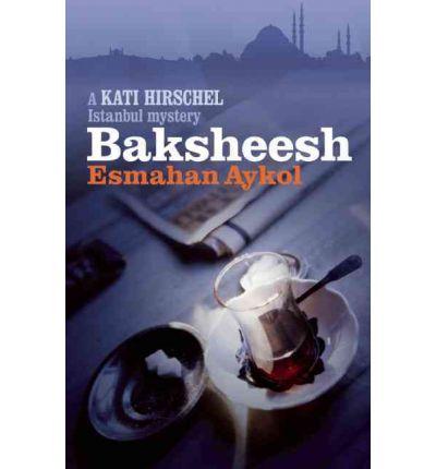 Baksheesh by Esmahan Aykol