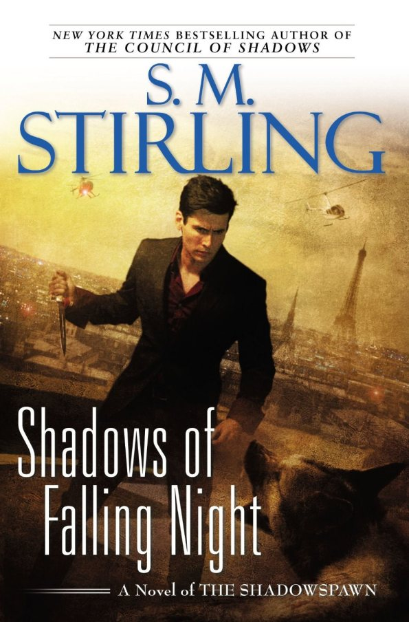Shadows of the Falling Night by S M Stirling