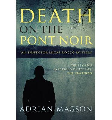 Death on the Pont Noir by Adrian Magson