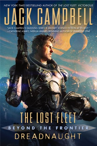 The Lost Fleet Beyond the Frontier Dreadnaught by Jack Campbell