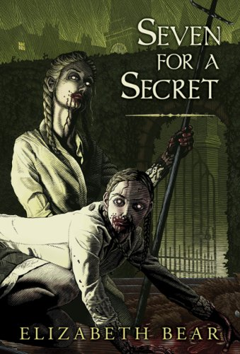Seven for a Secret by Elizabeth Bear