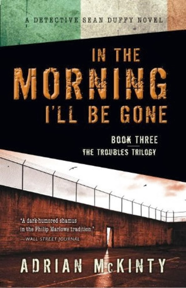 In the Morning I'll Be Gone, Adrian McKinty
