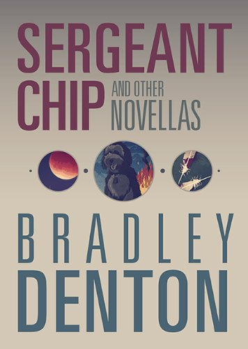 Sergeant Chip by Bradely Denton
