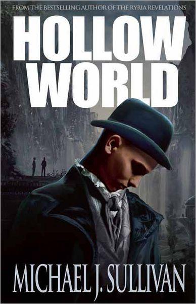 Hollow-World by Michael J Sullivan