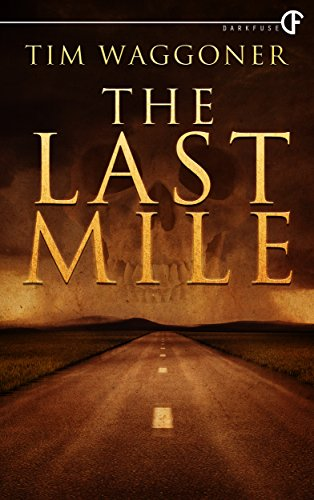 The Last Mile by Tim Waggoner